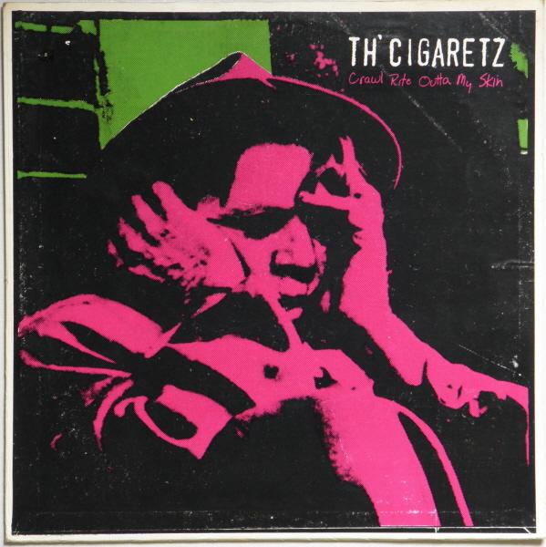 Th Cigaretz Crawl Rite Outta My Skin