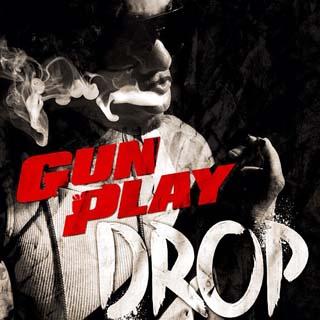 Gunplay – Drop Lyrics | Letras | Lirik | Tekst | Text | Testo | Paroles - Source: musicjuzz.blogspot.com