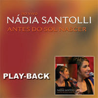 Nádia Santolli - Antes do Sol Nascer (Playback) 2005