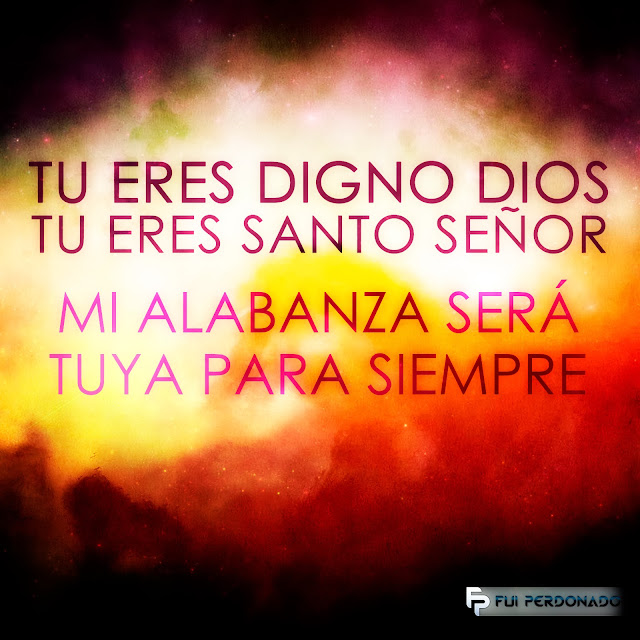 Tu Eres Digno Dios