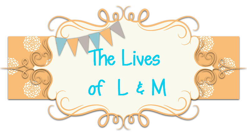 The Lives of L & M