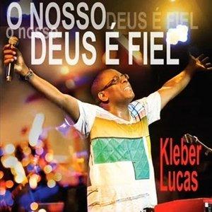 Kleber Lucas - O Nosso Deus é Fiel