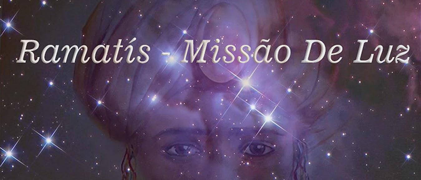 RAMATÍS - MISSÃO DE LUZ