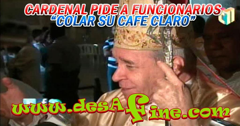 http://www.desafine.com/2014/01/el-cardenal-pide-los-funcionarios-colar.html