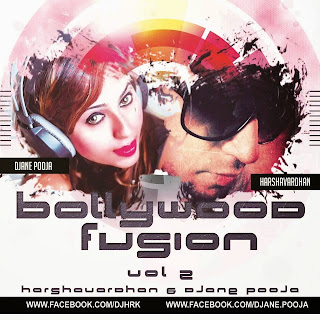 Bollywood Fusion Vol. 2 ( Harshavardhan & Djane Pooja )