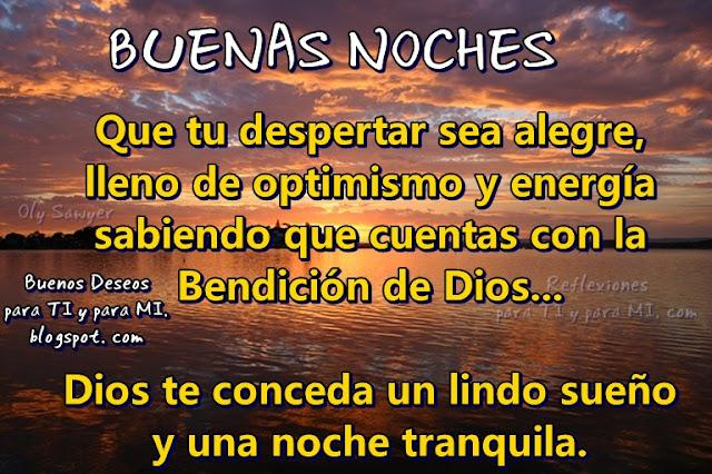 Que tu despertar sea alegre, lleno de optimismo y energía sabiendo que cuentas con la Bendición de Dios...
