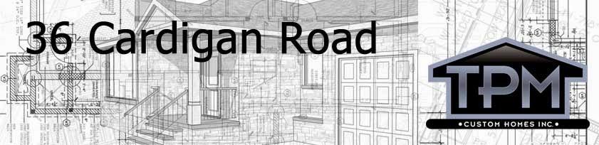 36 Cardigan Road - TPM Custom Homes