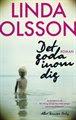 Linda Olsson. Det goda inom dig.
