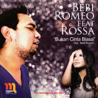 Bebi Romeo - Bukan Cinta Biasa feat. Rossa