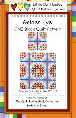 Golden Eye Quilt Pattern Book by The Quilt Ladies