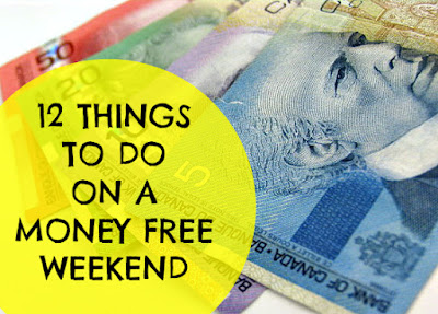 12 THINGS TO DO ON A MONEY FREE WEEKEND