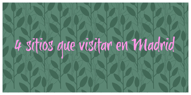4 sitios que visitar en madrid blanche s blog for Jardines que visitar en madrid