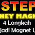 4 Langkah Menjadi Magnet Uang