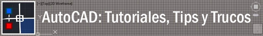 AutoCAD: Tutoriales, Tips y Trucos