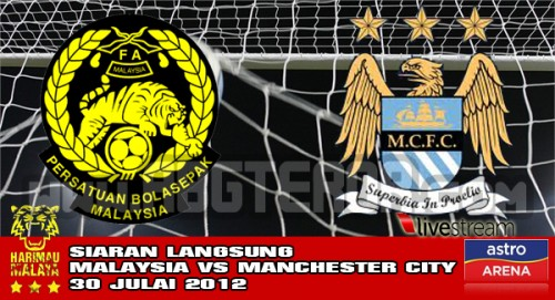 Video Gol Malaysia Vs Manchester City 30 Julai 2012