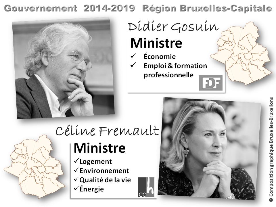 Gouvernement de la Région Bruxelles-Capitale - 2014-2019 - DIDIER GOSUIN (FDF), Ministre de l'économie de l'emploi (incluant la formation professionnelle) - CELINE FREMAULT (CDH), Ministre de l'environnement, de la qualité de la vie, de l'energie et du logement - Bruxelles-Bruxellons