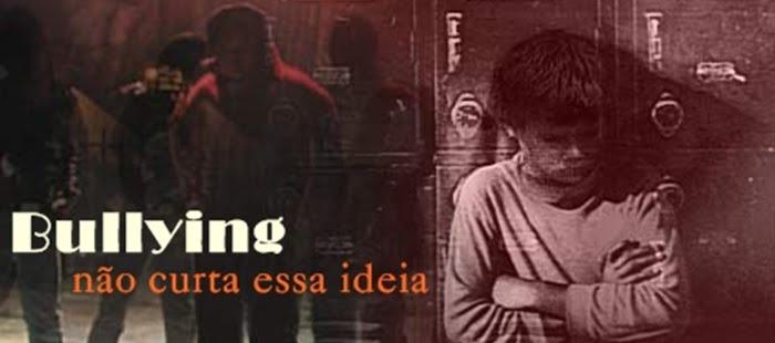 Bullying - Não curta essa ideia .