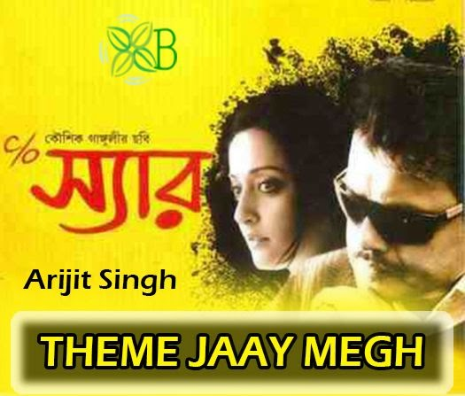 Theme Jaay Megh, Arijit Singh