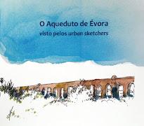 O Aqueduto de Évora visto pelos urban sketchers