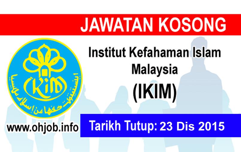 Jawatan Kerja Kosong Institut Kefahaman Islam Malaysia (IKIM) logo www.ohjob.info disember 2015