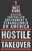 Hostile Takeover: Resisting Centralized Government&#39;s Stranglehold on America