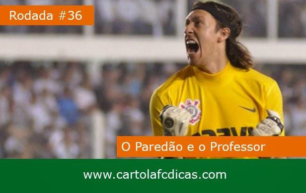 Saiba quais foram nossas escolhas para o Professor e Paredão da Rodada 36 do Cartola FC.