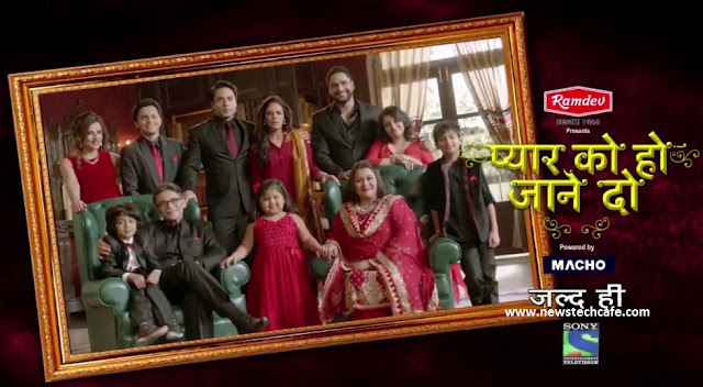'Pyaar Ko Ho Jaane Do' Sony Tv Upcoming Show Wiki Story |Cast |Promo |Timings |Title Song |Pics