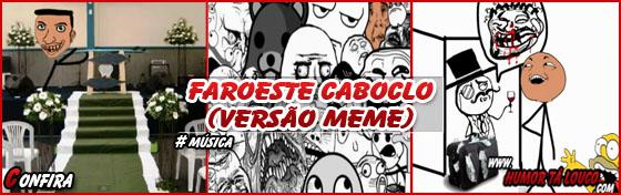 Faroeste Caboclo - Versão meme
