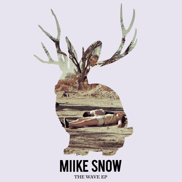 Miike Snow - The Wave (Remixes) - EP Cover