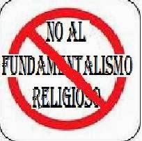 no al fundamentalismo ni al fanatismo religioso