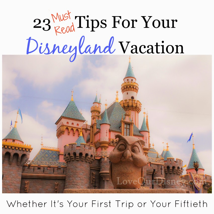 23 MUST READ tips for a Disneyland vacation. These are GOLD! LoveOurDisney.com