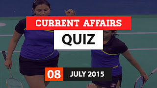 Current Affairs Quiz 8 July 2015