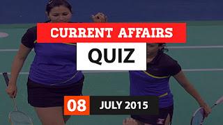 Current Affairs Quiz 8 July 2015