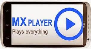 برنامج mx player لتشغيل الصوتيات الفيديو للاندرويد