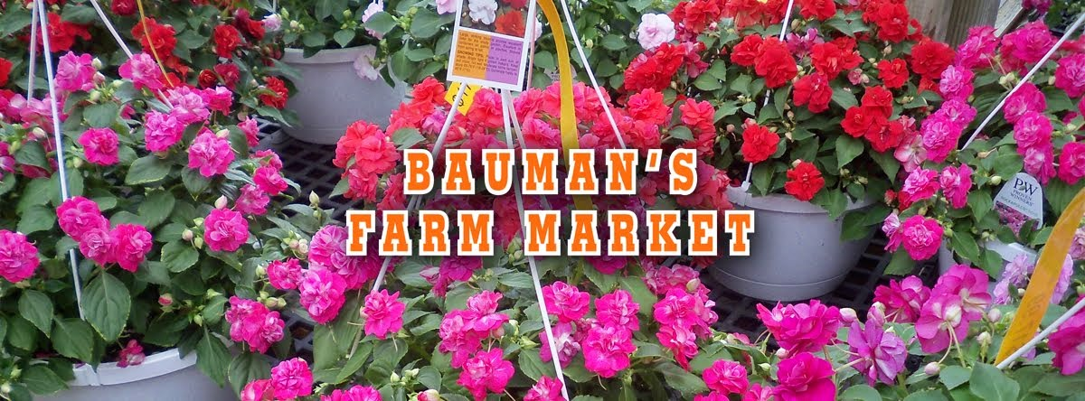 Bauman's Farm Market News