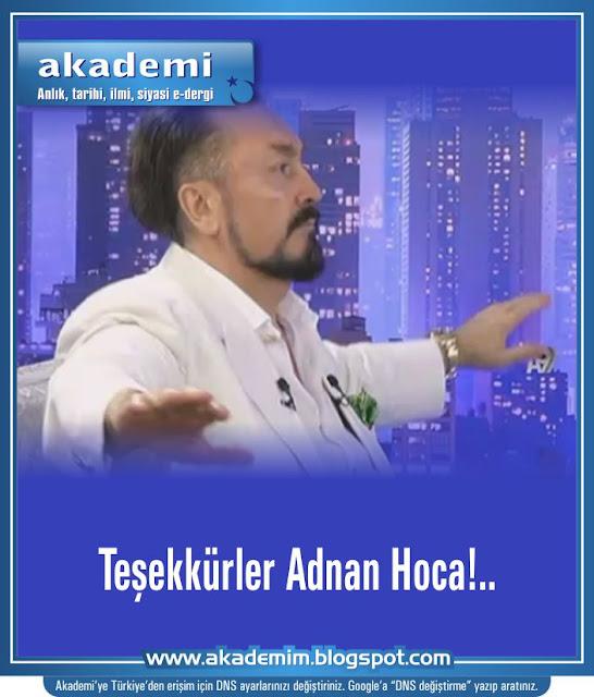 Teşekkürler Adnan Hoca!..