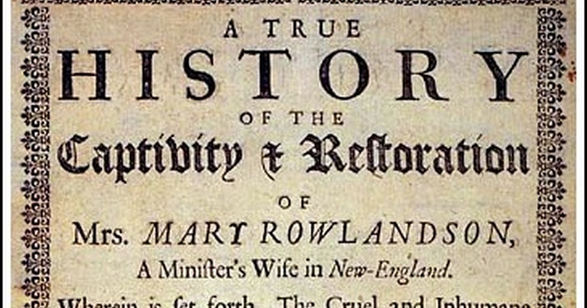 a true history of mrs mary rowlandson Excerpt from the final paragraph on page 36 in mary white rowlandson, a true history of the captivity and restoration of mrs mary rowlandson    (london, 1682) courtesy of the american antiquarian society, worcester, massachusetts.