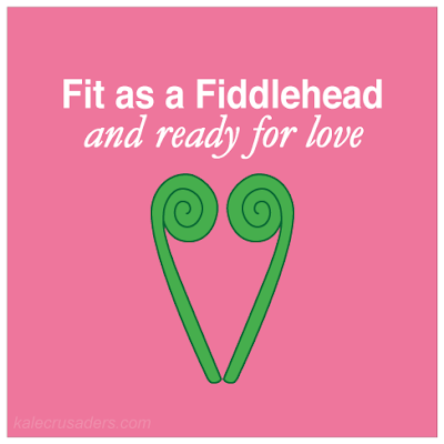 Fit as a Fiddlehead and ready for love; Fit as a Fittle and ready for love