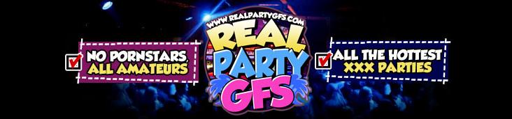 Real Party GFs.com - NO PORNSTARS - All Amateurs | ALL THE HOTTEST - XXX Parties
