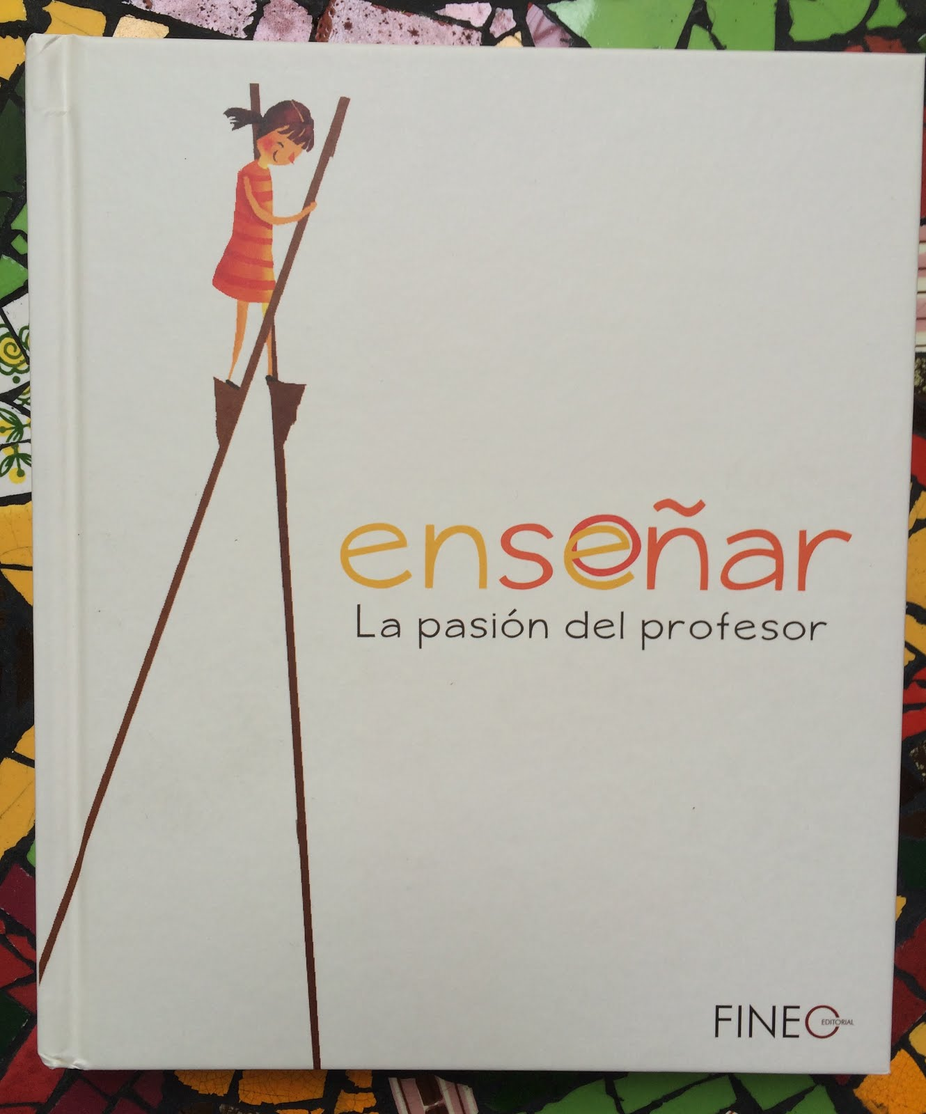 """Libro """"Enseñar: La pasión del profesor"""""""