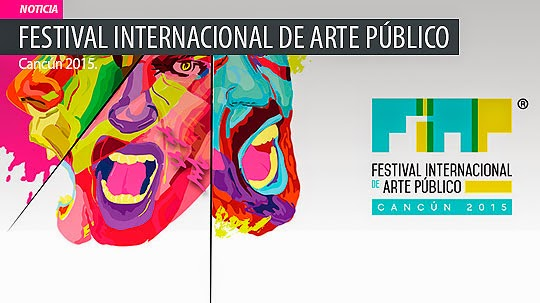 FESTIVAL INTERNACIONAL DE ARTE PÚBLICO – Cancún 2015