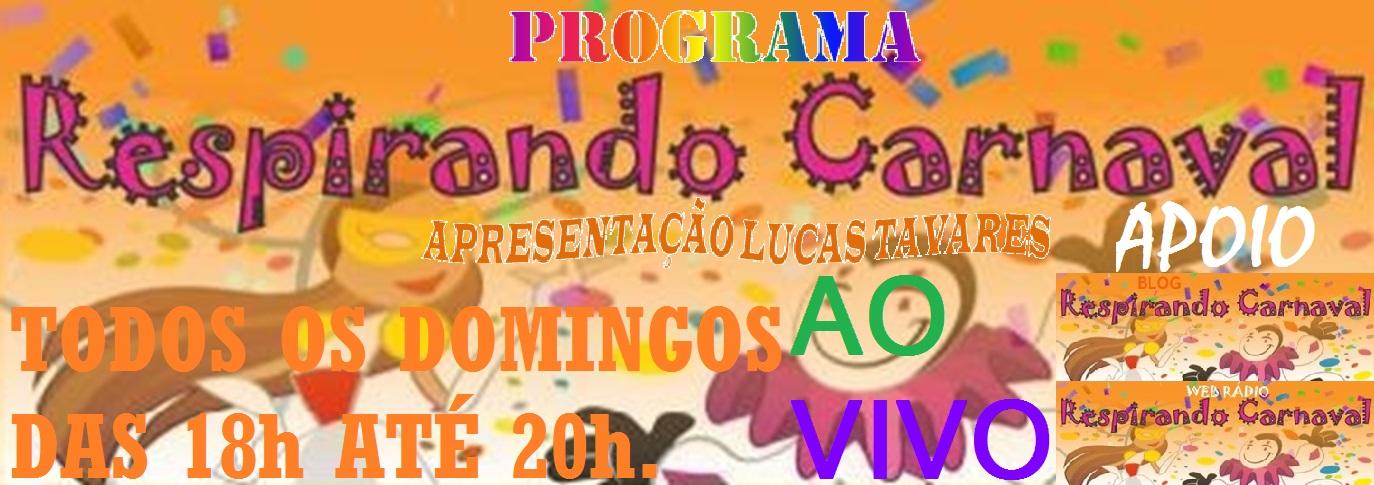 http://www.respirandocarnaval.blogspot.com.br//search/label/PROGRAMA RESPIRANDO CARNAVAL