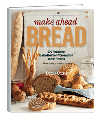 The cover of the cookbook Make Ahead Bread by Donna Currie. These recipes are made in stages, so when you've got a couple small chunks of time you'll end up with easy homemade pizza or other breads.