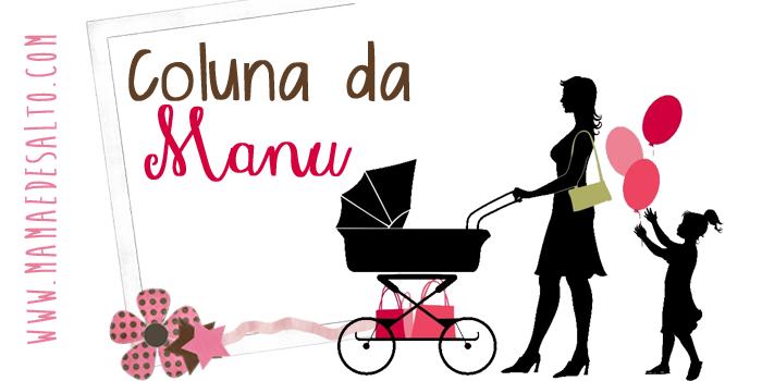 Coluna da Manu Gabardo blog Mamãe de Salto
