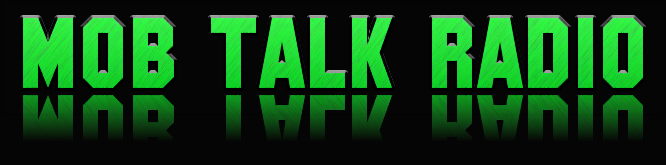 CHECK OUT MOB TALK RADIO