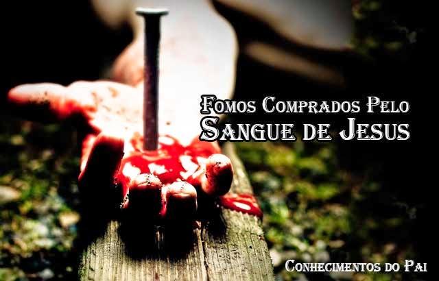 Fomos Comprados Pelo Sangue de Jesus Cristo