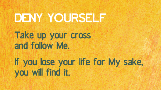 Image result for deny yourself pick up your cross and follow me