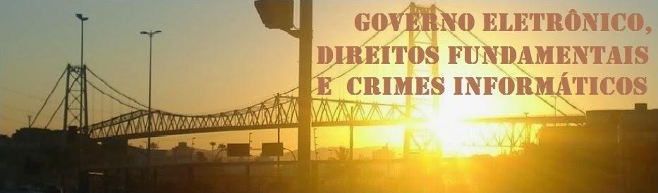 Governo Eletrônico, Direitos Fundamentais e Crimes Informáticos
