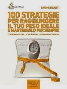 100 Strategie per Raggiungere il Tuo Peso Ideale e Mantenerlo per Sempre - eBook
