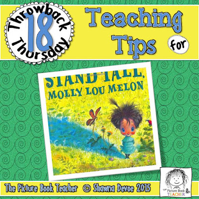 TBT - Stand Tall Molly Lou Melon teaching tips from The Picture Book Teacher.